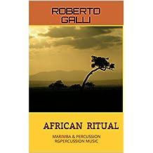 AFRICAN RITUAL: MARIMBA & PERCUSSION RGPERCUSSION MUSIC (Italian Edition)