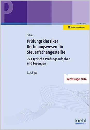 Prüfungsklassiker Rechnungswesen für Steuerfachangestellte: 223 typische Prüfungsaufgaben und Lösungen