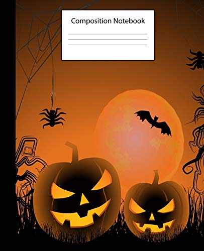 Composition Notebook: Halloween Themed Notebook Perfect for Party Favors, School Notes, Gifts, Diary, Creative Writing