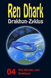Ren Dhark Drakhon-Zyklus 4: Die Herren von Drakhon