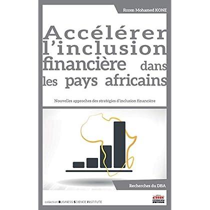 Accélérer l'inclusion financière dans les pays africains: Nouvelles approches des stratégies d'inclusion financière (Business Science Institute)