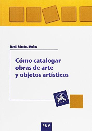 Cómo catalogar obras de arte y objetos artísticos (Educació. Laboratori de Materials)