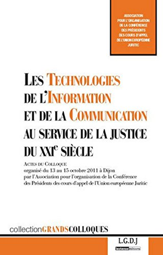 Les Technologies de l'Information et de la Communication (TIC) au service de la justice au XXIe sièc