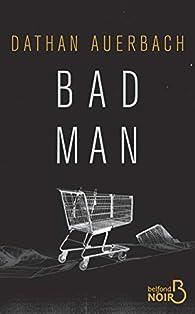 Bad Man par Dathan Auerbach