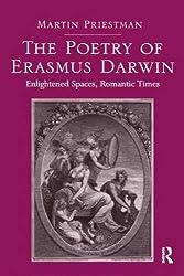 The Poetry of Erasmus Darwin: Enlightened Spaces, Romantic Times
