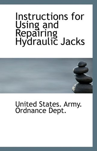 Instructions for Using and Repairing Hydraulic Jacks
