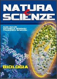Natura e scienze. Biologia. Per le Scuole superiori. Con espansione online