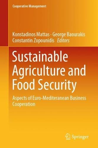 Sustainable Agriculture and Food Security: Aspects of Euro-Mediteranean Business Cooperation (Cooperative Management)