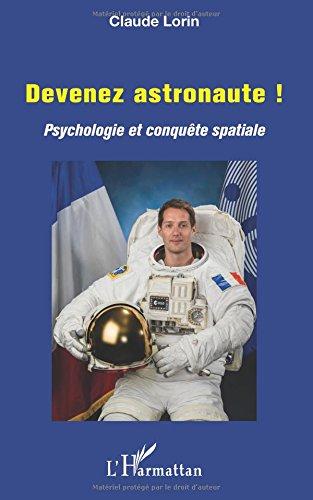 Devenez astronaute !: Psychologie et conquête spatiale par Claude Lorin