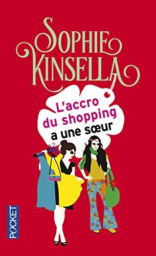 L'accro du shopping a une sœur par Sophie KINSELLA