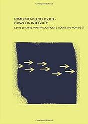 Tomorrow's Schools: Towards Integrity