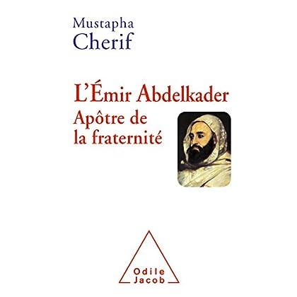 L' Émir Abdelkader. Apôtre de la fraternité (OJ.HISTOIRE)