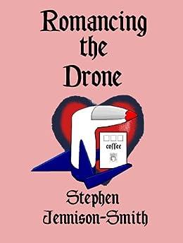 Romancing The Drone (The Arth Series Book 6) (English Edition) de [Jennison-Smith, Stephen]