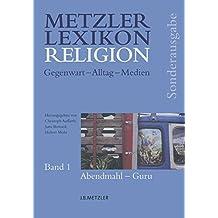 Metzler Lexikon Religion: Gegenwart - Alltag - Medien