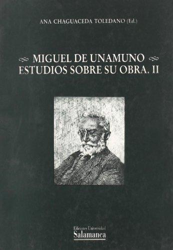 Miguel de Unamuno. Estudios sobre su obra. II (Biblioteca Unamuno) por Ana (ed.) Chaguaceda Toledano