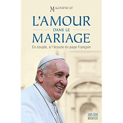 L'Amour Dans le Mariage - En couple, à l'écoute du Pape François