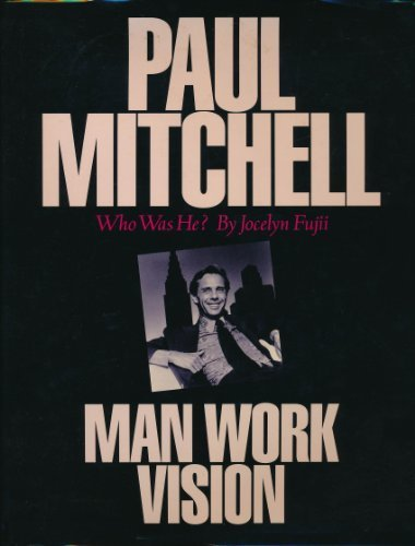 paul-mitchell-who-was-he-man-work-vision
