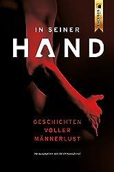 In seiner Hand: Geschichten voller Männerlust