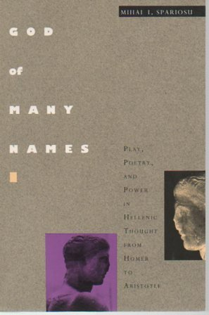 God of Many Names-P: Play, Poetry and Power in Hellenic Thought, from Homer to Aristotle