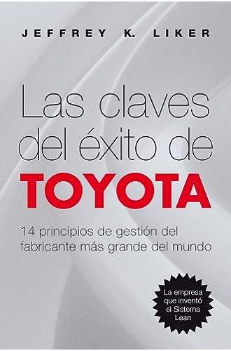 Las claves del éxito de Toyota: 14 principios de gestión del fabricante más grande del mundo