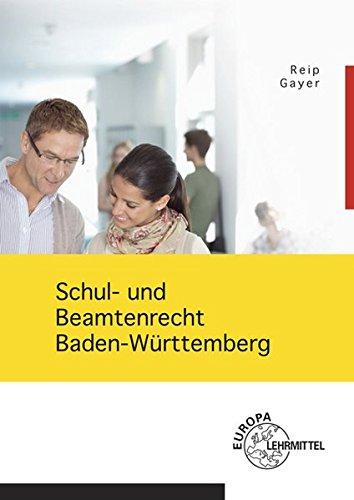 Schul-und-Beamtenrecht-Baden-Wrttemberg-mit-Datenschutz-und-Urheberrecht-fr-die-Lehramtsausbildung-und-Schulpraxis-in-Baden-Wrttemberg