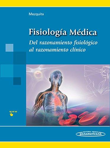 Fisiología Médica. Del razonamiento fisiológico al razonamiento clínico por Cristóbal Mezquita Pla