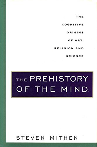 The Prehistory of the Mind: A Search for the Origins of Art, Religion and Science (English Edition)
