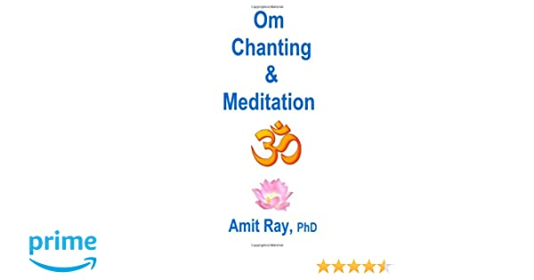 OM Chanting and Meditation: Amazon co uk: Amit Ray: 9788191026931: Books