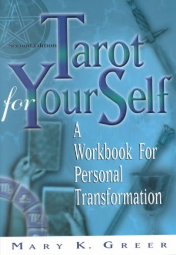 (Tarot for Your Self: A Workbook for Personal Transformation) By Greer, Mary K. (Author) Paperback on (03 , 2002)