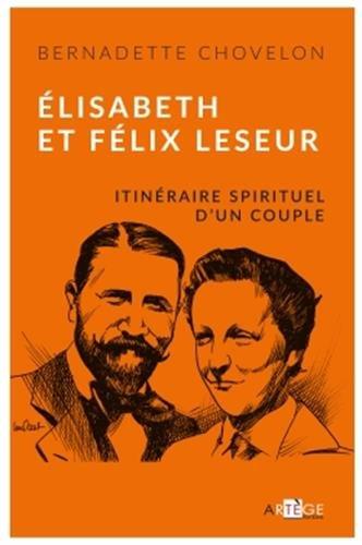 Élisabeth et Félix Leseur: Itinéraire spirituel d'un couple
