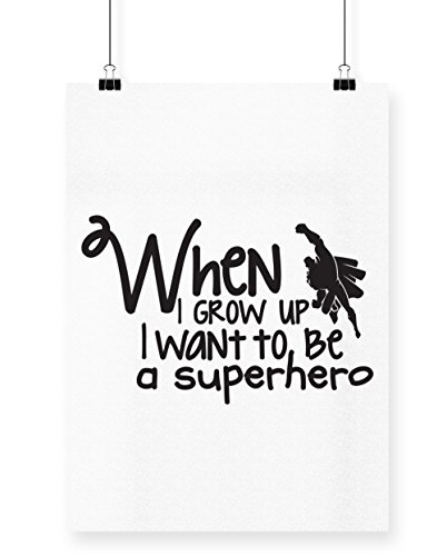 hippowarehouse When I grow up i want to be a Superhero Poster Druck Wall Art Design A4 weiß (Anti Hero Kostüme)