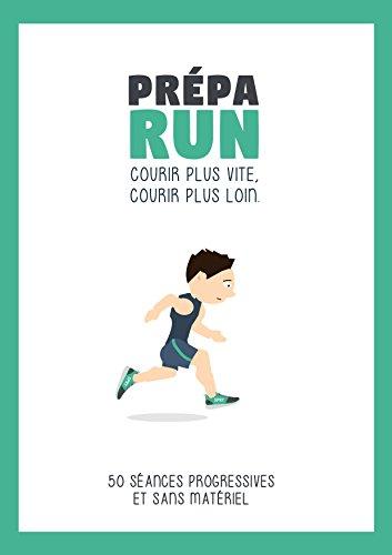 Prépa RUN: Courir plus vite, courir plus loin