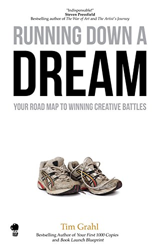 4fbbd4a8e4549 Running Down a Dream: Your Road Map to Winning Creative Battles