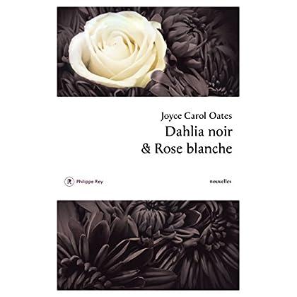 Dahlia noir et rose blanche (Roman étranger)