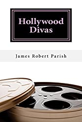 Hollywood Divas: The Good, the Bad, and the Fabulous (Encore Film Book Classics 8)