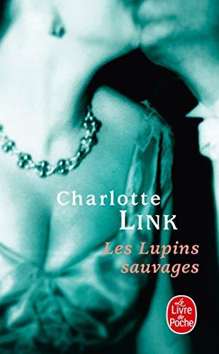 Les Lupins sauvages ( Le temps des orages, Tome 2) par Charlotte Link