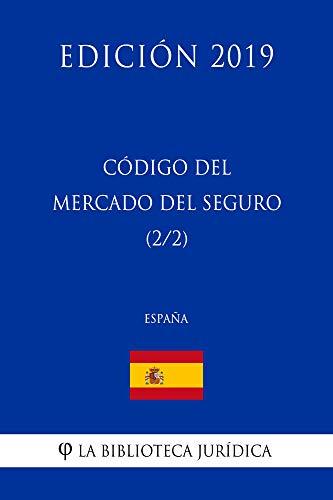 Código del Mercado del Seguro (2/2) (España) (Edición 2019) por La Biblioteca Jurídica
