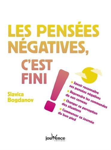 Les pensées négatives, c'est fini ! par Slavica Bogdanov