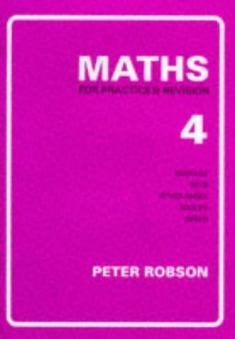 Maths for Practice and Revision: Bk. 4 by Robson, Peter (1990) Paperback