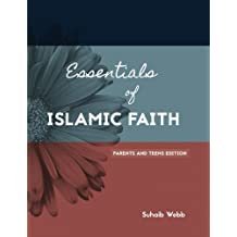 Essentials of Islamic Faith: For Parents and Teens (SWISS Series)