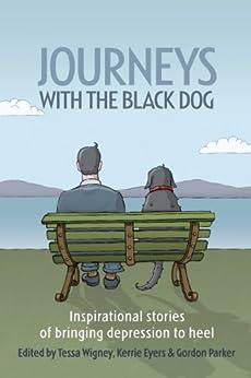 Journeys with the Black Dog by [Wigney, Tessa]