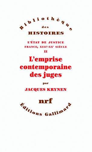 L'État de justice (France, XIIIᵉ-XXᵉ siècle), II:L'emprise contemporaine des juges par Jacques Krynen
