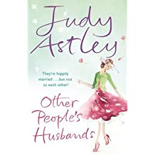 [(Other People's Husbands)] [ By (author) Judy Astley ] [January, 2010]