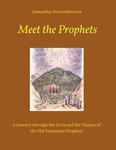Meet the Prophets: A Journey through the Lives and the Visions of the Old Testament Prophets