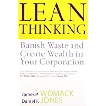 [(Lean Thinking: Banish Waste and Create Wealth in Your Corporation)] [ By (author) James P. Womack, By (author) Daniel T. Jones ] [July, 2003]