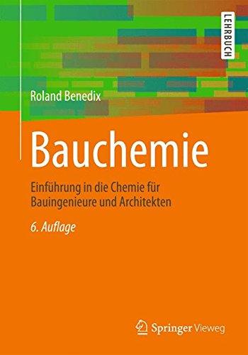 Bauchemie: Einführung in die Chemie für Bauingenieure und Architekten