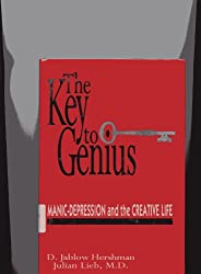 The Key to Genius: Manic Depression and the Creative Life