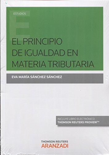 El principio de igualdad en materia tributaria (Papel + e-book) (Monografía)
