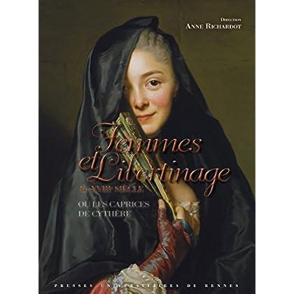 Femmes et libertinage au XVIIIe siècle: Ou les Caprices de Cythère (Interférences)
