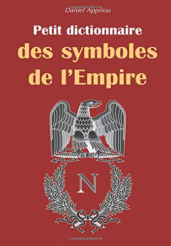 Petit dictionnaire des symboles de l'Empire